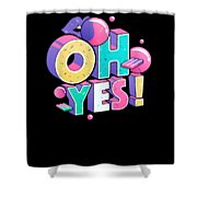 Oh Yess Good Old Times Born In The 90s Gift Or Present Shower Curtain