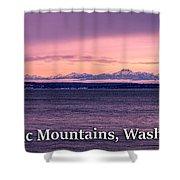 Olympic Mountains, Washington Shower Curtain