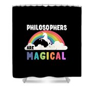 Philosophers Are Magical Shower Curtain