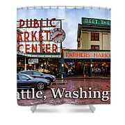 Pikes Place Public Market Center Seattle Washington Shower Curtain