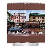 Pikes Place Public Market Center Seattle Washington Shower Curtain