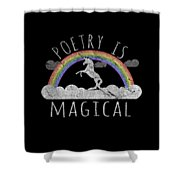 Poetry Is Magical Shower Curtain