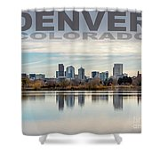 Poster Of Downtown Denver At Dusk Reflected On Water Shower Curtain
