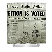 Prohibition Voted Out Shower Curtain