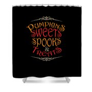 Pumpkins Sweets Spooks And Treats Halloween Hallowseve Gifts Shower Curtain