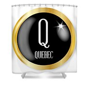 Q For Quebec Shower Curtain