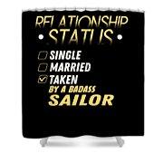 Relationship Status Taken By A Badass Sailor Shower Curtain