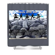 Rock With Me Shower Curtain