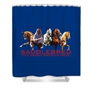 Saddlebred - The Horse America Made Shower Curtain