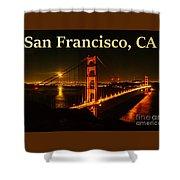 San Francisco Ca Golden Gate Bridge At Night Shower Curtain