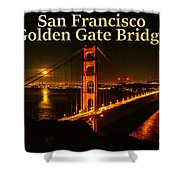 San Francisco Golden Gate Bridge At Night Shower Curtain