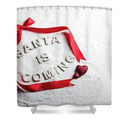 Santa Is Coming Text And Red Ribbon Shower Curtain