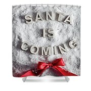Santa Is Coming Writing And A Red Bow Shower Curtain