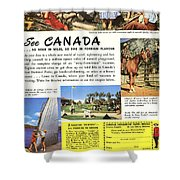See Canada, So Near In Miles, So Far In Foreign Flavour 1949 Ad By Canadian Government Travel Bureau Shower Curtain