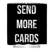 Send More Cards Snail Mail Funny Shower Curtain