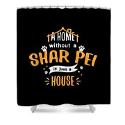 Shar Pei Funny Dog Saying Humor Dogs Gift Shower Curtain