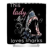Shark Lover This Lady Loves Sharks Shower Curtain