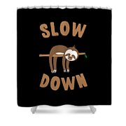 Slow Down Sloth Shower Curtain