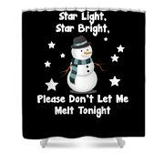 Star Light Star Bright Dont Let Me Melt Shower Curtain