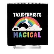 Taxidermists Are Magical Shower Curtain