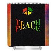 Teach Peace One Shower Curtain
