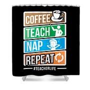Teacher Teachers Day Coffee Nap Teachers Gift  Shower Curtain