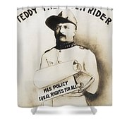 Teddy The Rough Rider - For President - 1904 Shower Curtain