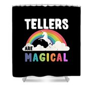 Tellers Are Magical Shower Curtain