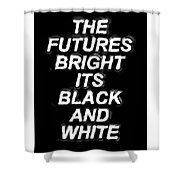 The Futures Bright Shower Curtain