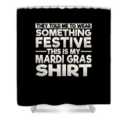 This Is My Festive Mardi Gras Shirt Shower Curtain