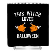This Witch Loves Halloween Shower Curtain