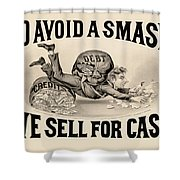 To Avoid A Smash We Sell For Cash, 1828 Shower Curtain
