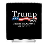 Trump 2020 Where We Go One We Go All Qanon Shower Curtain