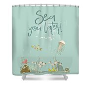 Under The Sea - Sea You Later Shower Curtain