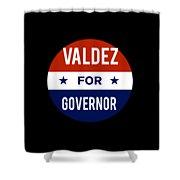 Valdez For Governor 2018 Shower Curtain