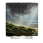 Victorious Life 326 Shower Curtain