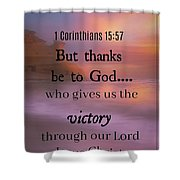 Victorious Verses 1 15 57 Shower Curtain