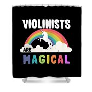 Violinists Are Magical Shower Curtain