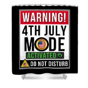 Warning 4th July Mode Activated Do Not Disturb Shower Curtain