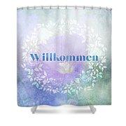 Welcome - Willkommen Shower Curtain