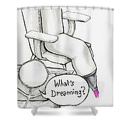 What Is Dreaming Shower Curtain