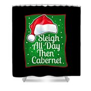Wine Lover Funny Christmas Quote Cabernet Shower Curtain