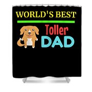 Worlds Best Toller Dad Shower Curtain