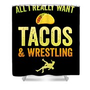 Wrestling All I Want Taco Silhouette Gift Light Shower Curtain