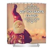 Zat Your Santa Claus Shower Curtain