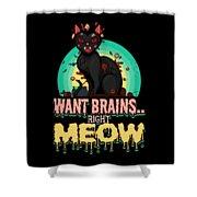 Zombie Cat Halloween Shirt Want Brains Right Meow Pun Shower Curtain