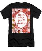 Bloom Where You're Planted Men's T-Shirt (Athletic Fit)