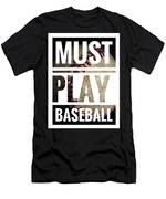 Must Play Baseball Typography Men's T-Shirt (Athletic Fit)