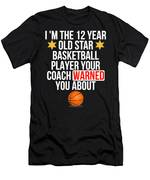 I Am The 12 Year Old Star Basketball Player Your Coach Warned You About Men's T-Shirt (Athletic Fit)