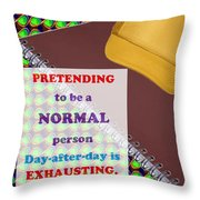 Pretending Normal Comedy Jokes Artistic Quote Images Textures Patterns Background Designs  And Colo Throw Pillow